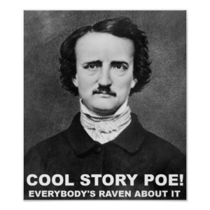 cool_story_poe_funny_poster-r4be84445764249fe9155f8b36648ac59_e11_8byvr_512